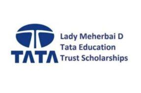 Lady Meherbai D Tata Education Trust Scholarship 2021-22 [Upto 6 Lacs]: Apply by May 10
